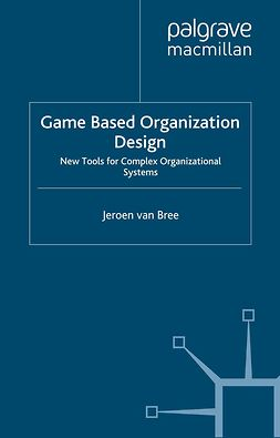 Bree, Jeroen - Game Based Organization Design, ebook