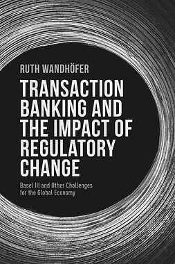 Wandhöfer, Ruth - Transaction Banking and the Impact of Regulatory Change, ebook