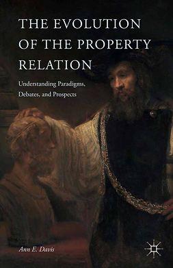 Davis, Ann E. - The Evolution of the Property Relation, ebook