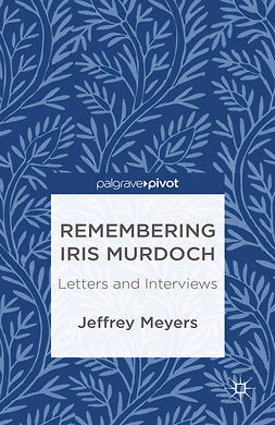 Meyers, Jeffrey - Remembering Iris Murdoch: Letters and Interviews, e-bok
