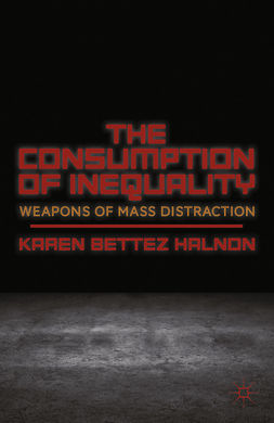 Halnon, Karen Bettez - The Consumption of Inequality, e-kirja
