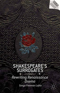 Loftis, Sonya Freeman - Shakespeare's Surrogates, ebook