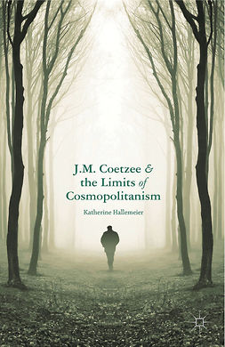Hallemeier, Katherine - J.M. Coetzee and the Limits of Cosmopolitanism, ebook