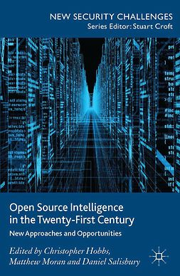 Hobbs, Christopher - Open Source Intelligence in the Twenty-First Century, ebook