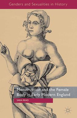 Read, Sara - Menstruation and the Female Body in Early Modern England, e-bok