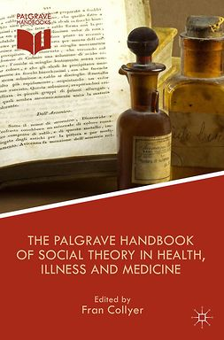 Collyer, Fran - The Palgrave Handbook of Social Theory in Health, Illness and Medicine, e-kirja