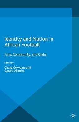 Akindes, Gerard - Identity and Nation in African Football, ebook