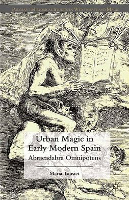Tausiet, María - Urban Magic in Early Modern Spain, ebook
