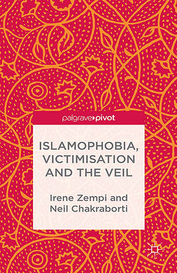 Chakraborti, Neil - Islamophobia, Victimisation and the Veil, ebook