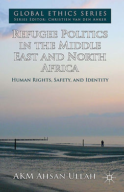 Ullah, AKM Ahsan - Refugee Politics in the Middle East and North Africa, e-bok