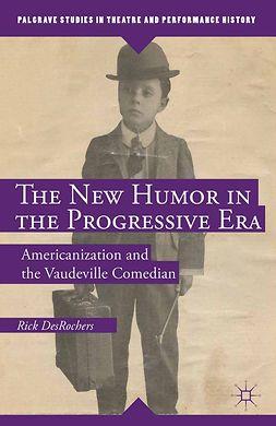 DesRochers, Rick - The New Humor in the Progressive Era, e-kirja