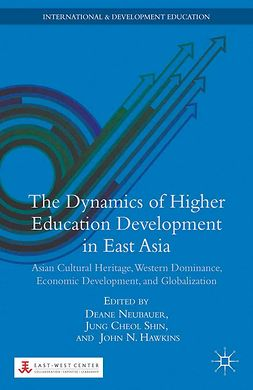 Hawkins, John N. - The Dynamics of Higher Education Development in East Asia, ebook