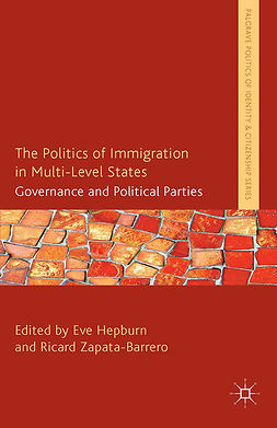Hepburn, Eve - The Politics of Immigration in Multi-Level States, e-kirja