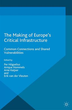 Hommels, Anique - The Making of Europe's Critical Infrastructure, ebook