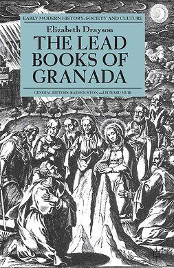 Drayson, Elizabeth - The Lead Books of Granada, e-kirja