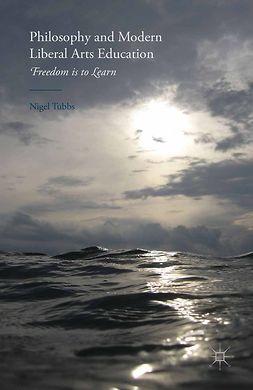 Tubbs, Nigel - Philosophy and Modern Liberal Arts Education, ebook