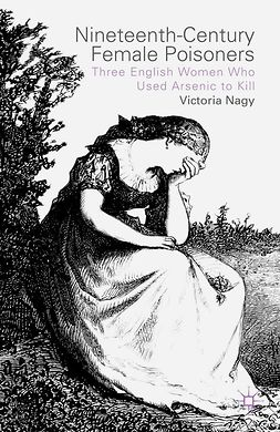 Nagy, Victoria M. - Nineteenth-Century Female Poisoners, ebook