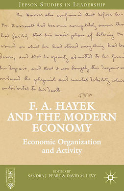 Levy, David M. - F. A. Hayek and the Modern Economy, e-kirja