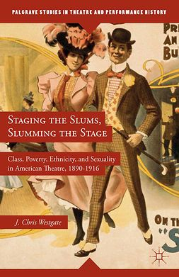 Westgate, J. Chris - Staging the Slums, Slumming the Stage, e-bok