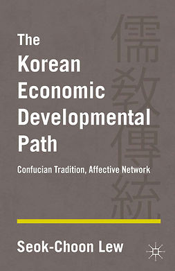 Lew, Seok-Choon - The Korean Economic Developmental Path, ebook
