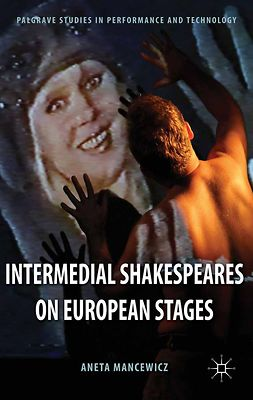 Mancewicz, Aneta - Intermedial Shakespeares on European Stages, ebook