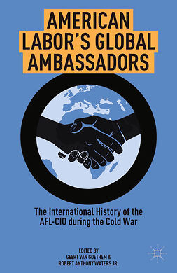 Goethem, Geert - American Labor's Global Ambassadors, ebook