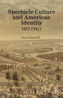 Tenneriello, Susan - Spectacle Culture and American Identity 1815–1940, ebook