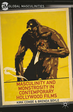 Boyle, Brenda - Masculinity and Monstrosity in Contemporary Hollywood Films, ebook