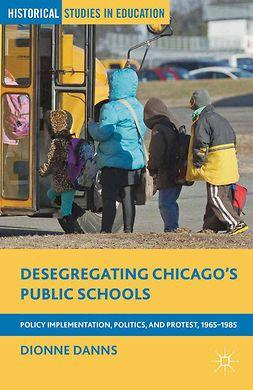 Danns, Dionne - Desegregating Chicago's Public Schools, e-kirja