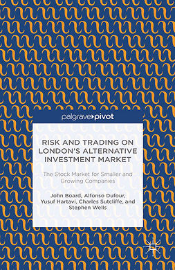 Board, John - Risk and Trading on London's Alternative Investment Market: The Stock Market for Smaller and Growing Companies, ebook