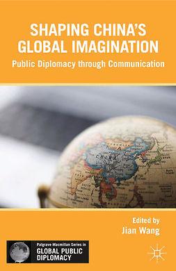 Wang, Jian - Shaping China's Global Imagination, ebook
