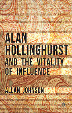Johnson, Allan - Alan Hollinghurst and the Vitality of Influence, ebook