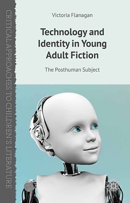 Flanagan, Victoria - Technology and Identity in Young Adult Fiction, ebook