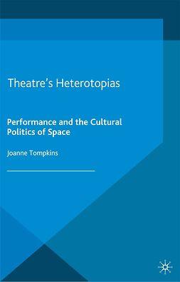 Tompkins, Joanne - Theatre's Heterotopias, ebook
