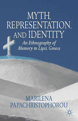 Papachristophorou, Marilena - Myth, Representation, and Identity, ebook
