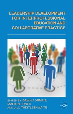 Forman, Dawn - Leadership Development for Interprofessional Education and Collaborative Practice, e-bok