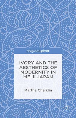 Chaiklin, Martha - Ivory and the Aesthetics of Modernity in Meiji Japan, ebook