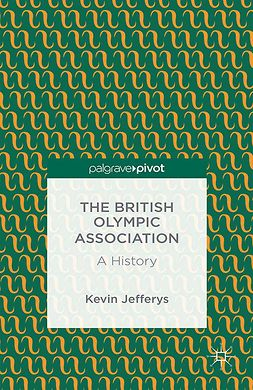 Jefferys, Kevin - The British Olympic Association: A History, e-bok