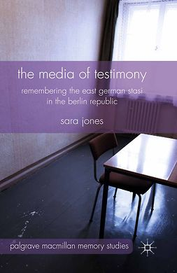 Jones, Sara - The Media of Testimony, e-bok