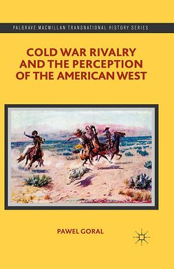 Goral, Pawel - Cold War Rivalry and the Perception of the American West, ebook