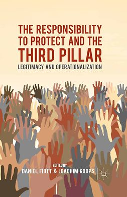 Fiott, Daniel - The Responsibility to Protect and the Third Pillar, e-bok