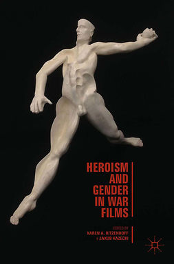 Kazecki, Jakub - Heroism and Gender in War Films, ebook