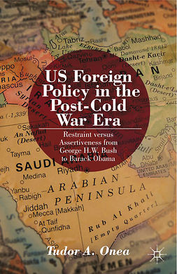 Onea, Tudor A. - US Foreign Policy in the Post-Cold War Era, ebook