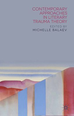 Balaev, Michelle - Contemporary Approaches in Literary Trauma Theory, ebook