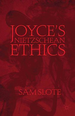 Slote, Sam - Joyce's Nietzschean Ethics, ebook