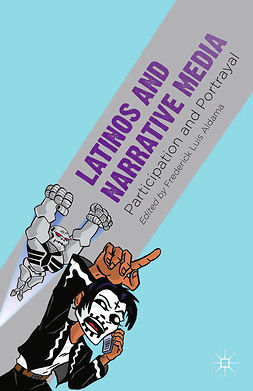 Aldama, Frederick Luis - Latinos and Narrative Media, ebook