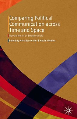 Canel, María José - Comparing Political Communication across Time and Space, ebook
