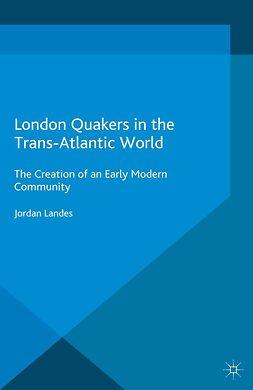 Landes, Jordan - London Quakers in the Trans-Atlantic World, ebook
