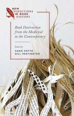 Partington, Gill - Book Destruction from the Medieval to the Contemporary, e-bok