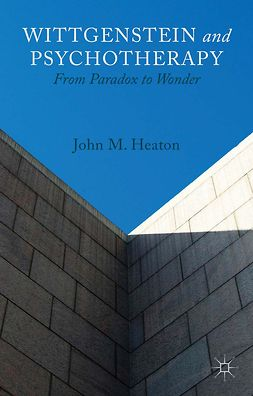 Heaton, John M. - Wittgenstein and Psychotherapy, ebook